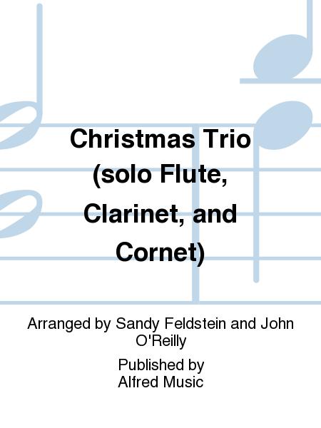 Christmas Trio (solo Flute, Clarinet, and Cornet)