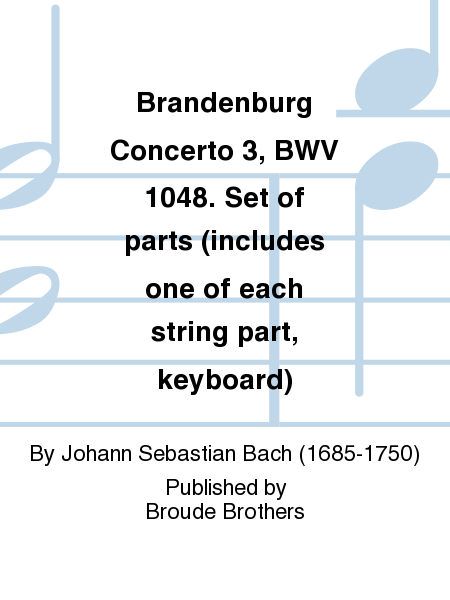 Brandenburg Concerto 3, BWV 1048. Set of parts (includes one of each string part, keyboard)