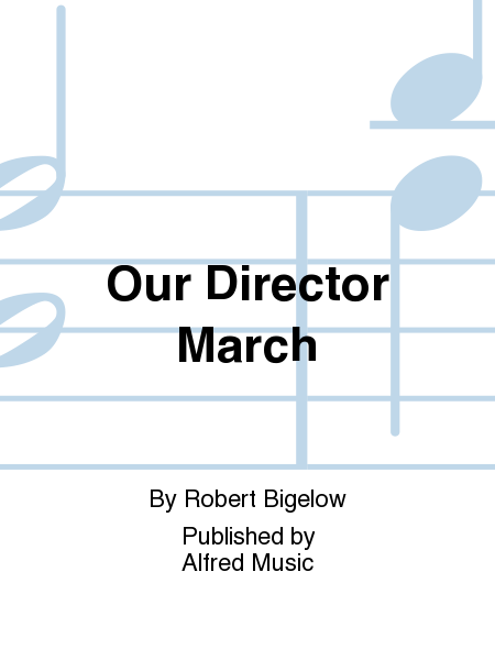 Our Director March
