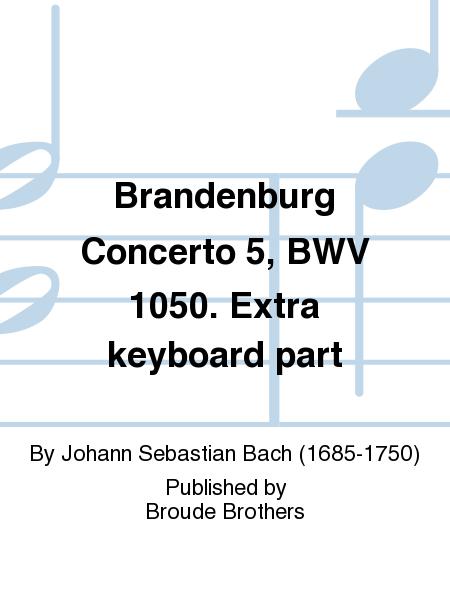 Brandenburg Concerto 5, BWV 1050. Extra keyboard part