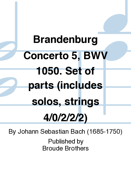 Brandenburg Concerto 5, BWV 1050. Set of parts (includes solos, strings 4/0/2/2/2)