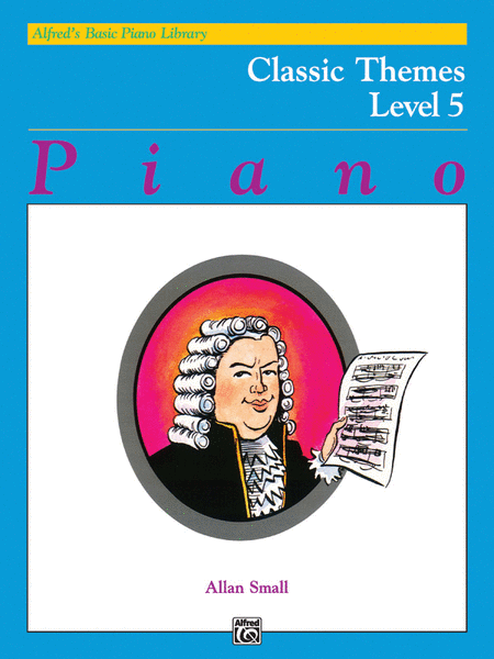 Alfred's Basic Piano Course - Classic Themes, Book 5