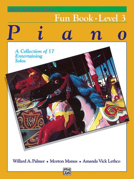 Alfred's Basic Piano Course - Fun Book, Book 3