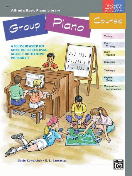 Alfred's Basic Group Piano Course Teacher's Handbook, Book 1 & 2