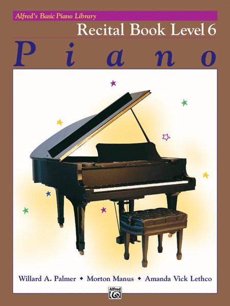 Alfred's Basic Piano Course - Recital Book, Book 6