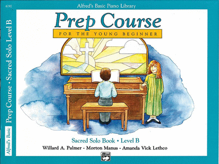 Alfred's Basic Piano Prep Course Sacred Solo Book, Book B
