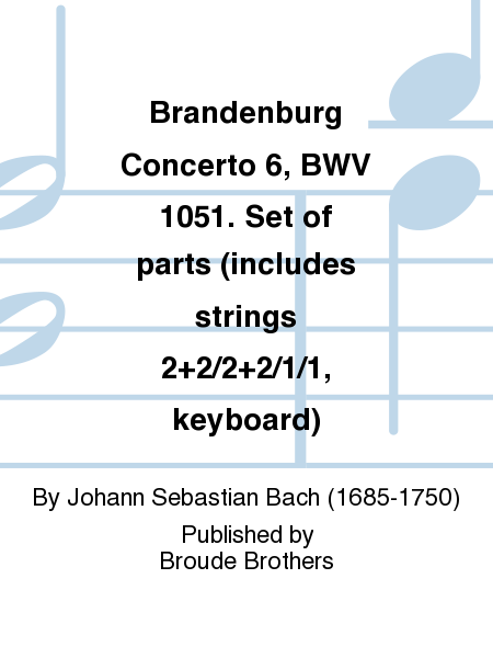 Brandenburg Concerto 6, BWV 1051. Set of parts (includes strings 2+2/2+2/1/1, keyboard)