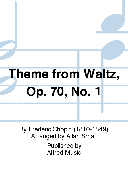 Theme from Waltz, Op. 70, No. 1