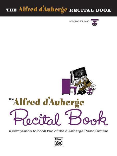 Alfred d'Auberge Piano Course Recital Book - Book 2