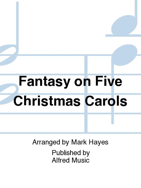 Fantasy on Five Christmas Carols