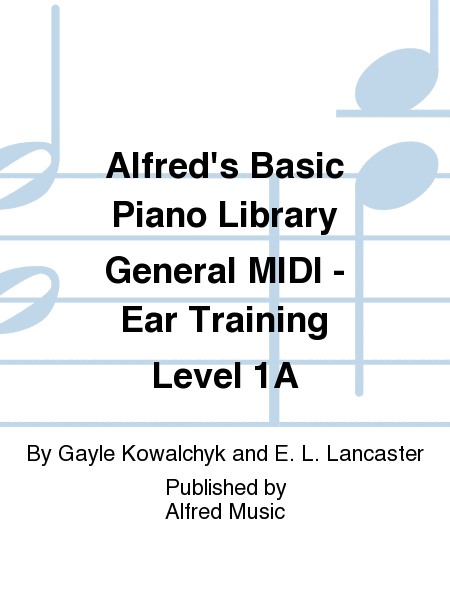 Alfred's Basic Piano Course General MIDI - Ear Training Level 1A