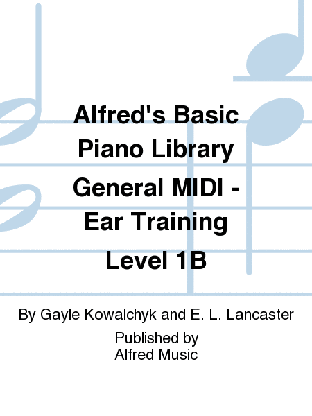 Alfred's Basic Piano Course General MIDI - Ear Training Level 1B