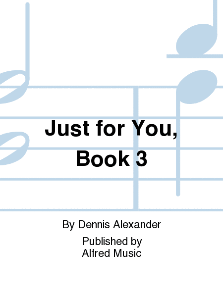 Just for You, Book 3