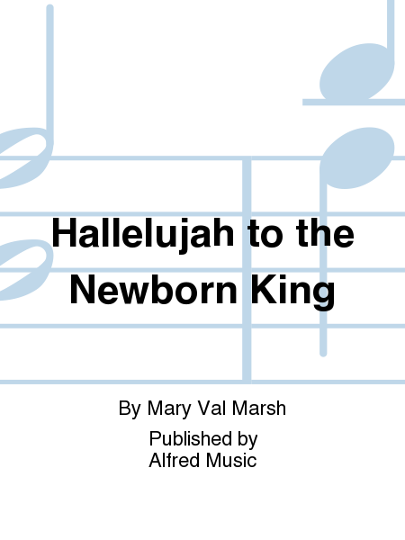 Hallelujah to the Newborn King