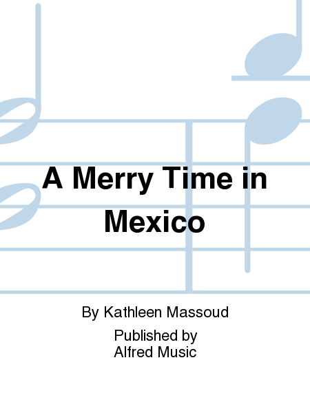 A Merry Time in Mexico