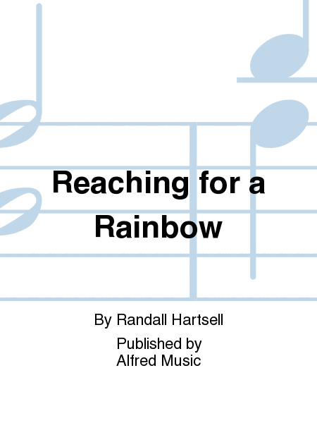 Reaching for a Rainbow