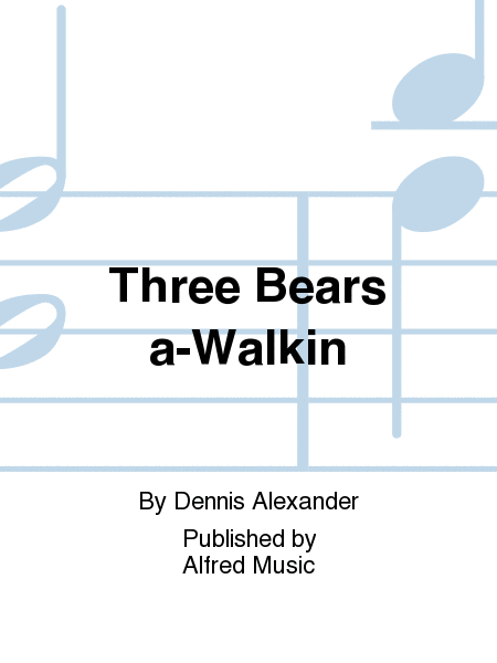 Three Bears a-Walkin
