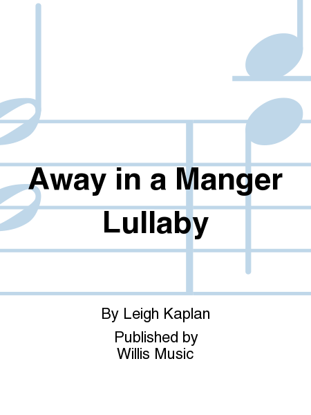 Away in a Manger Lullaby