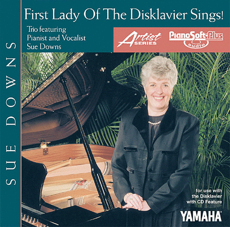 First Lady of the Disklavier Sings - Sue Downs - Singer and Trio