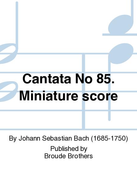 Cantata No 85. Miniature score