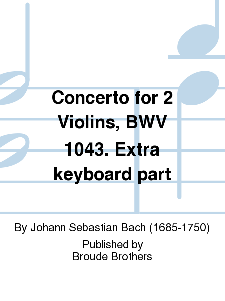 Concerto for 2 Violins, BWV 1043. Extra keyboard part