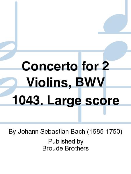 Concerto for 2 Violins, BWV 1043. Large score