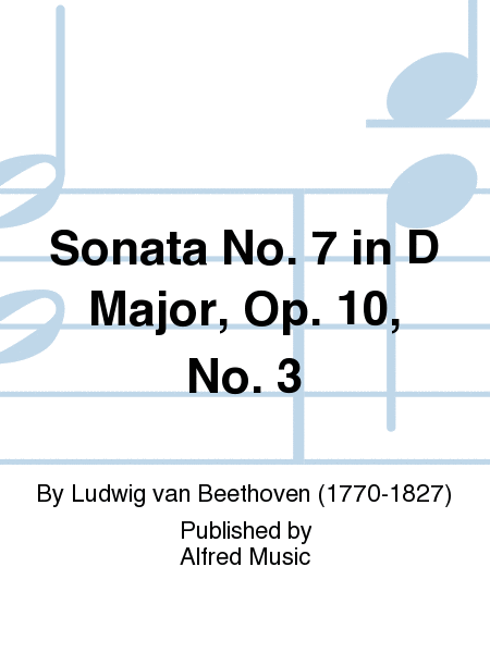 Sonata No. 7 in D Major, Opus 10, No. 3