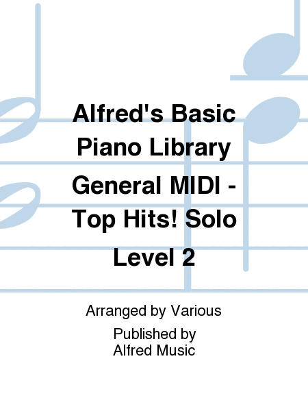 Alfred's Basic Piano Course General MIDI - Top Hits! Solo Level 2