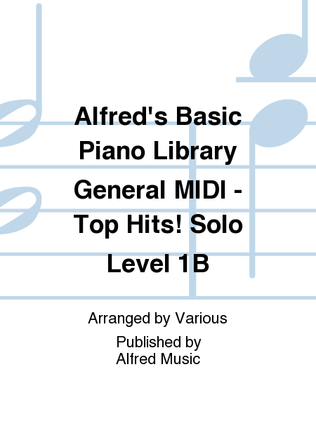 Alfred's Basic Piano Course General MIDI - Top Hits! Solo Level 1B
