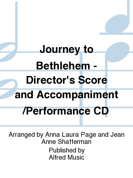 Journey to Bethlehem - Director's Score and Accompaniment/Performance CD