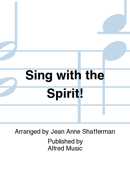 Sing with the Spirit!