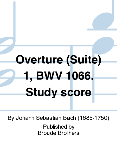 Overture (Suite) 1, BWV 1066. Study score