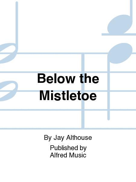 Below the Mistletoe