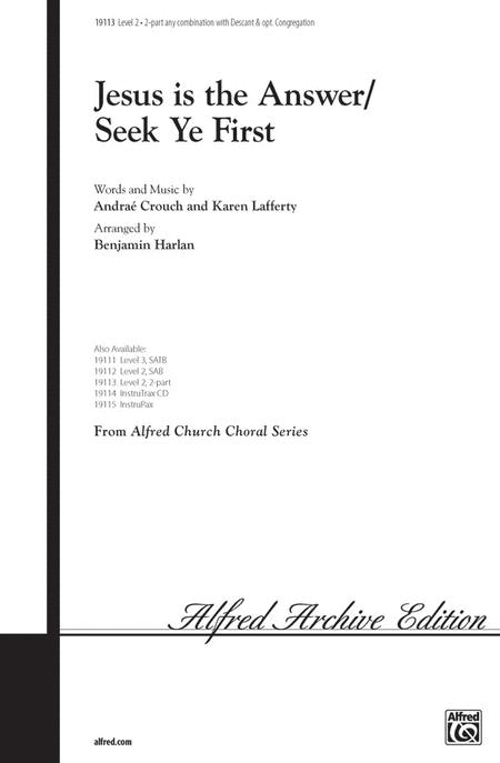 Jesus Is the Answer / Seek Ye First