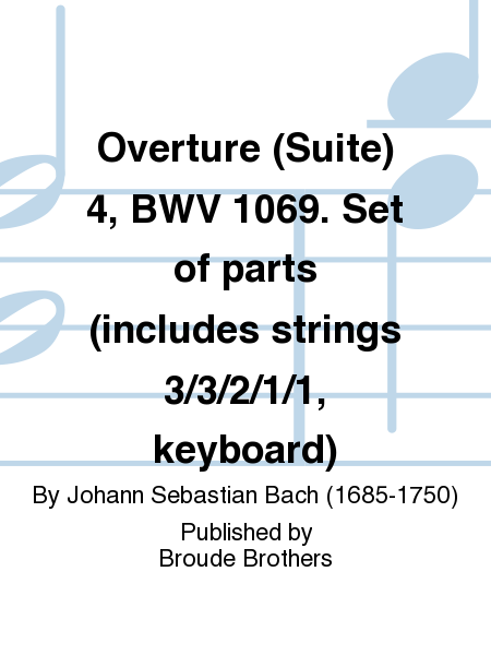 Overture (Suite) 4, BWV 1069. Set of parts (includes strings 3/3/2/1/1, keyboard)