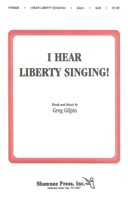 I Hear Liberty Singing