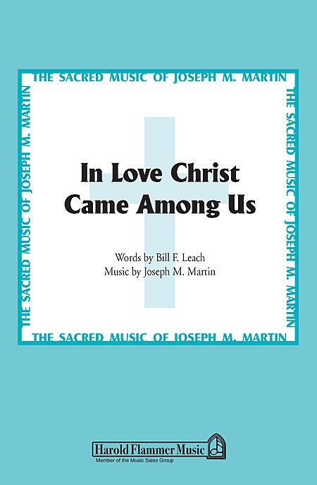 In Love Christ Came Among Us