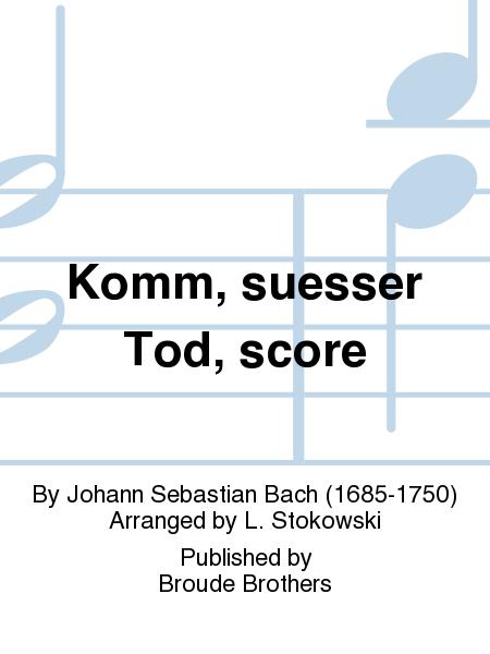 Komm, suesser Tod, score