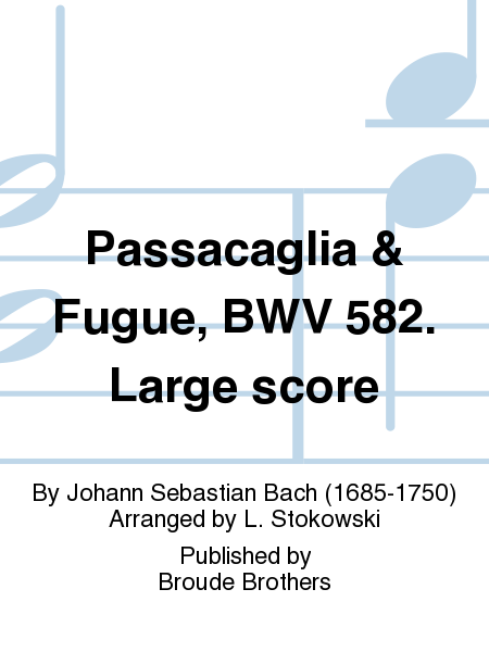 Passacaglia & Fugue, BWV 582. Large score