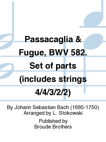 Passacaglia & Fugue, BWV 582. Set of parts (includes strings 4/4/3/2/2)