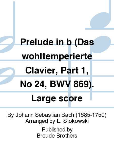 Prelude in b (Das wohltemperierte Clavier, Part 1, No 24, BWV 869). Large score