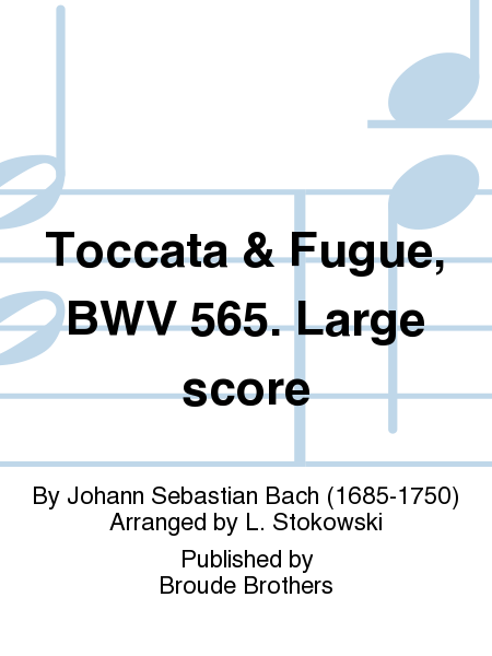 Toccata & Fugue, BWV 565. Large score