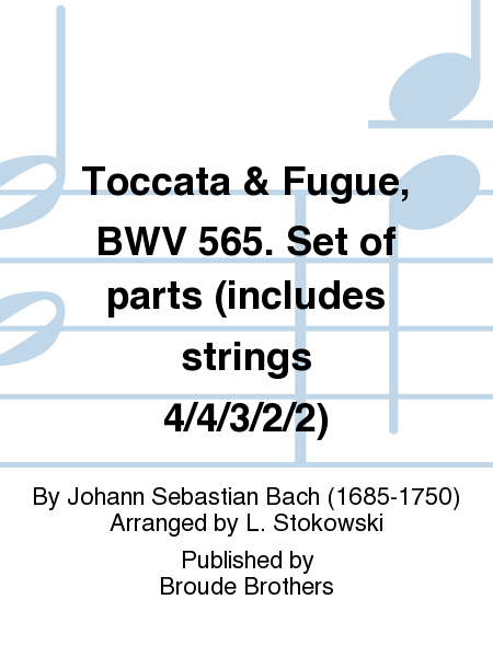 Toccata & Fugue, BWV 565. Set of parts (includes strings 4/4/3/2/2)