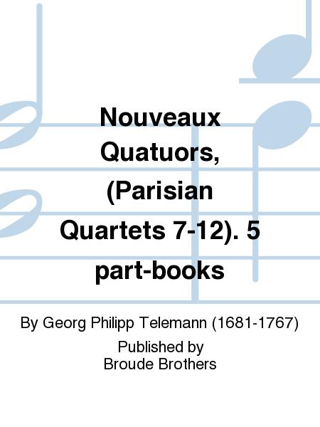 Nouveaux Quatuors, (Parisian Quartets 7-12). 5 part-books