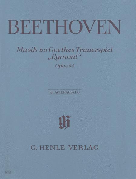 Incidental Music to J.W. von Goethe's Tragic Play Egmont, Op. 84