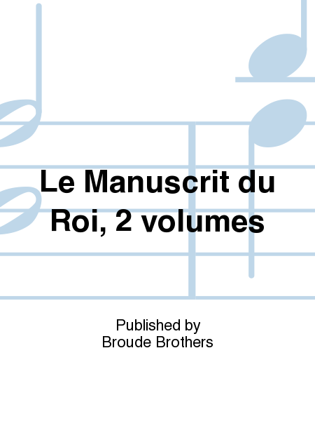 Le Manuscrit du Roi, 2 volumes