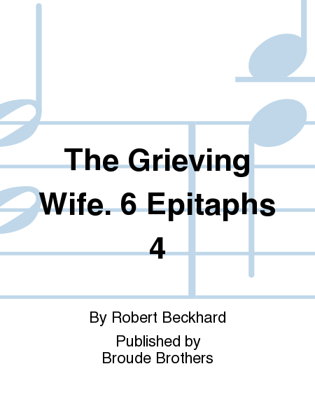 The Grieving Wife. 6 Epitaphs 4