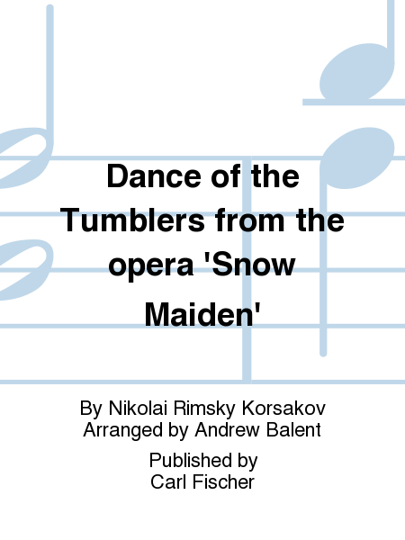 Dance of the Tumblers From the Opera 'snow Maiden'