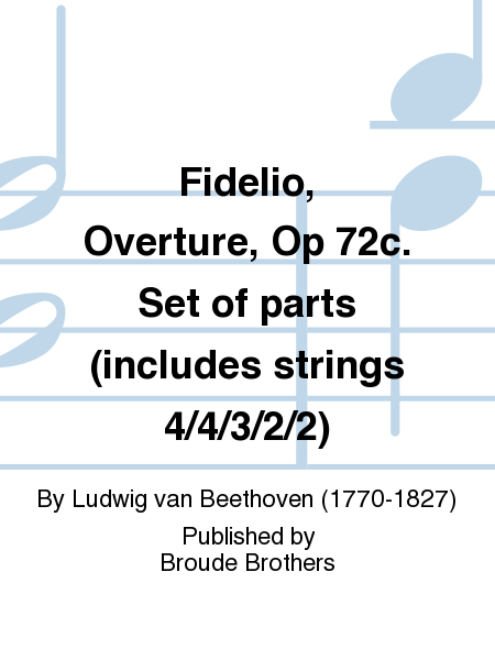 Fidelio, Overture, Op 72c. Set of parts (includes strings 4/4/3/2/2)