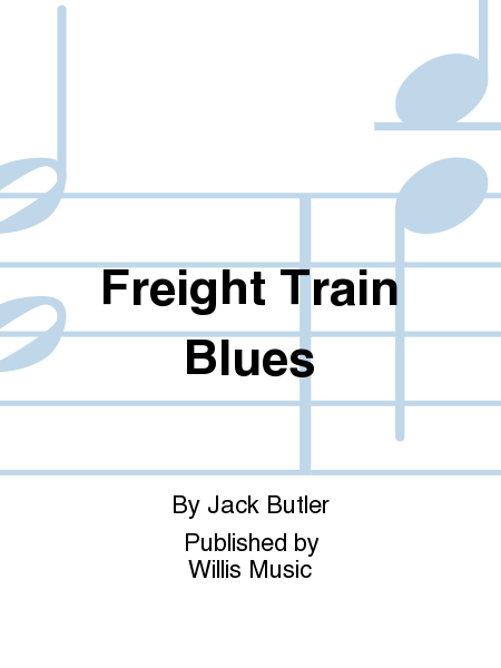 Freight Train Blues